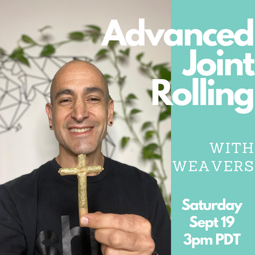 Advanced Joint Rolling Tutorial w/ Weavers