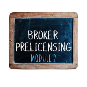 BROKER PRE-LICENSING MODULE 2 -PASADENA, MD  June 15, 2020 - Elite Learning Academy