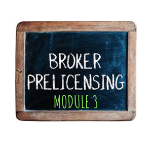 BROKER LICENSING TRAINING MODULE 3- PASADENA Nov 14-Dec 13, 2019 - Elite1253