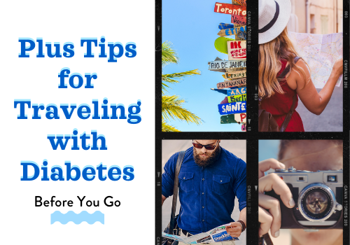 Plus Tips for Traveling with Diabetes  - Before You Go