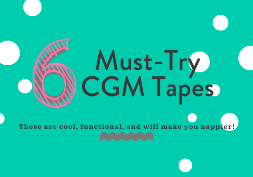 [Diabetes Gadgets] 6 Must-Try CGM Tapes