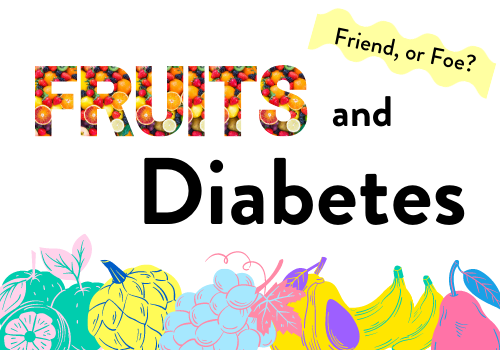 Fruit and Diabetes. Friend, or Foe?