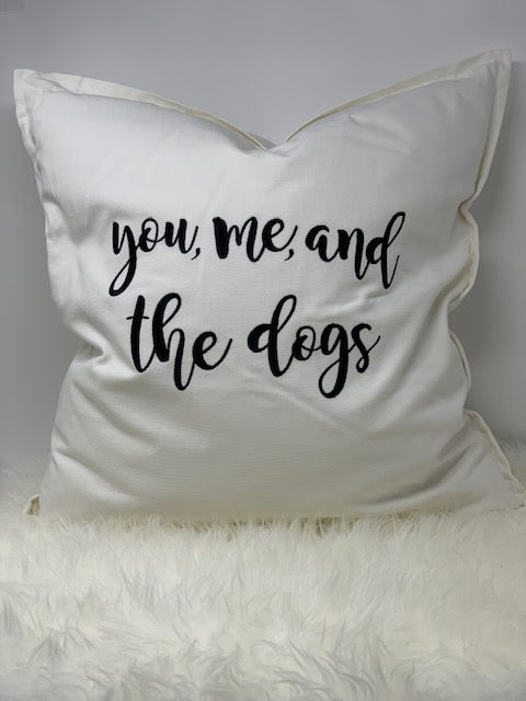 Embroidered pillow - You, Me and the Dogs