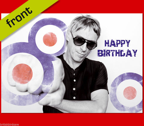 PAUL WELLER Autograph Signed BIRTHDAY Card Reproduction Print inc envelope A5