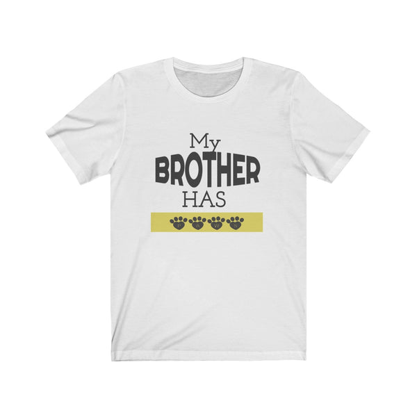 Funny My Brother Has Paws T-Shirt