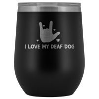 I Love My Deaf Dog & ASL Sign language 12oz Double Walled Stainless Steel Tumbler - Powder Coated and Laser Etched- Mother's Day Gift Idea For Dog Lovers