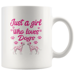 Just A Girl Who Loves Dogs: Cute Mug For Women