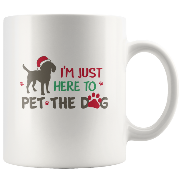 I'm Just Here To Pet The Dog: Funny Christmas Mug