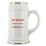 My Heart Belongs To My pug Ceramic Beer Stein Mug: Cute Valentine's Day Gift Idea For Beer Lovers