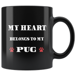My Heart Belongs To My pug coffee mug: Cute Valentine's Day Gift Idea