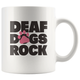 Deaf Dogs Rock Mug With Pink Paw Imprint