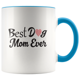 Best Dog Mom Ever Coffee Mug With A Heart: Cute Mother's Day Gift Idea For Women