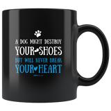 A Dog Will Never Break Your Heart Mug