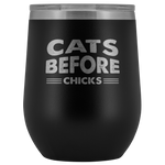 Cats Before Chicks 12oz Double Walled Stainless Steel Tumbler - Powder Coated and Laser Etched- Gift Idea For Cat Lovers