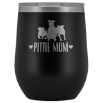 Pittie Mom 12oz Double Walled Stainless Steel Tumbler - Powder Coated and Laser Etched- Mother's Day Gift Idea For Dog Lovers