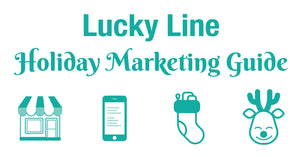 Lucky Line Holiday Marketing Guide
