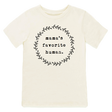 Load image into Gallery viewer, MAMA'S FAVORITE HUMAN - ORGANIC TEE