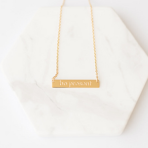 """Be Present"" Necklace - Gold"