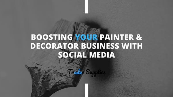 Boosting Your Painter & Decorator Business With Social Media