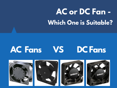 AC Fan vs DC Fan: Which One is Suitable for Your Application?