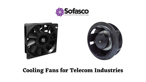 Cooling Fans for Telecom Industries