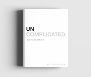 UNcomplicated: Faith for the Rest of Us