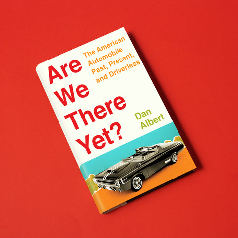 Are We There Yet?, by Dan Albert