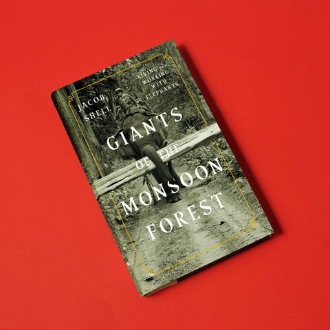 Giants of the Monsoon Forest, by Jacob Shell