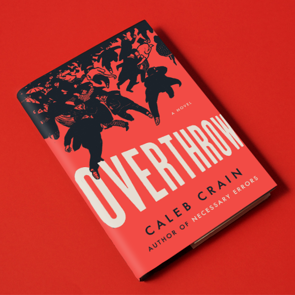 Overthrow By Caleb Crain N 1 Shop