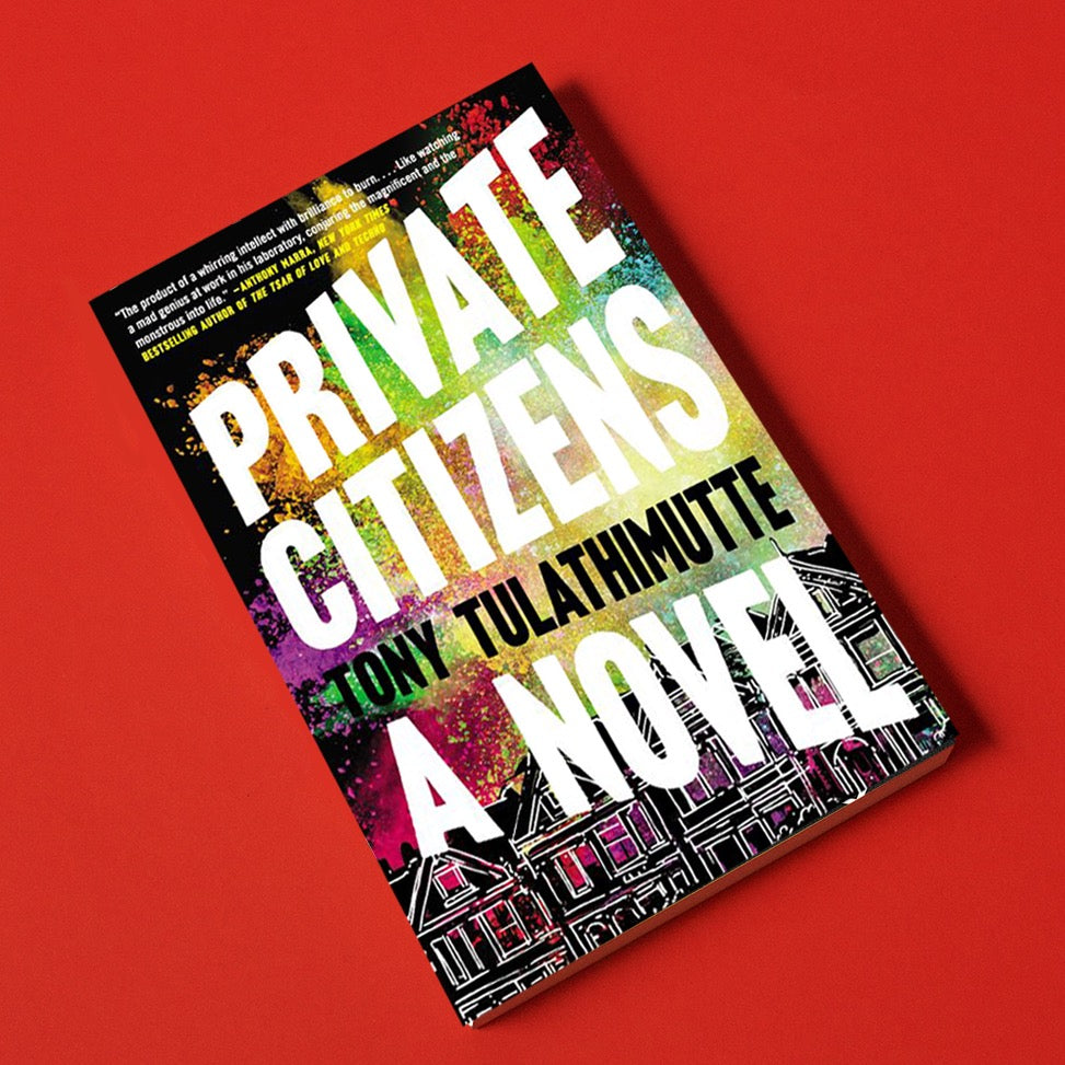 Private Citizens, by Tony Tulathimutte