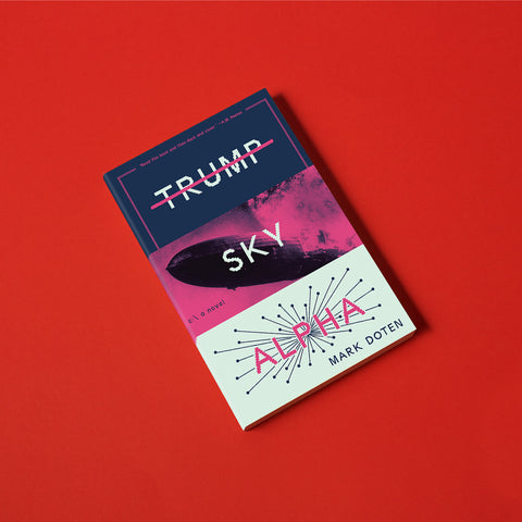 Trump Sky Alpha, by Mark Doten
