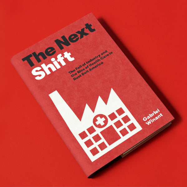 The Next Shift, by Gabriel Winant