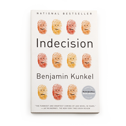 Indecision, by Benjamin Kunkel