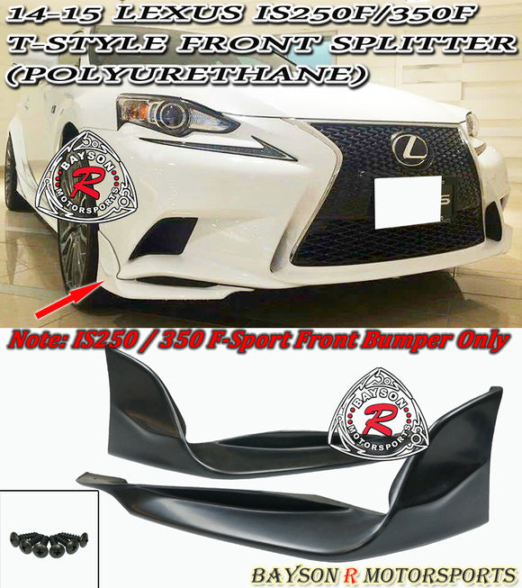 14-16 Lexus IS250F IS350F T-Style Front Splitter (Polyurethane) [F-Sports Bumper ONLY] - Bayson R Motorsports