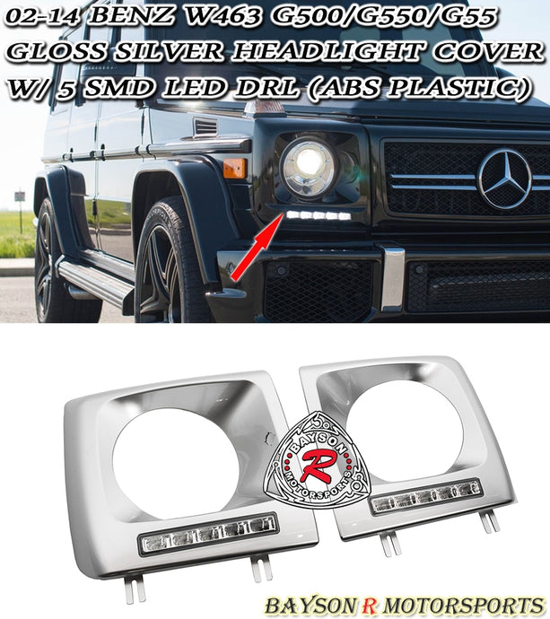 02-18 Mercedes-Benz W463 G500/G550/G55 Gloss Silver Headlight Cover w/ 5 SMD LED DRL (ABS Plastic)