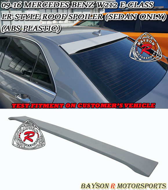 LR Style Roof Spoiler For 2009-2016 Mercedes-Benz E-Class 4Dr (W212) - Bayson R Motorsports