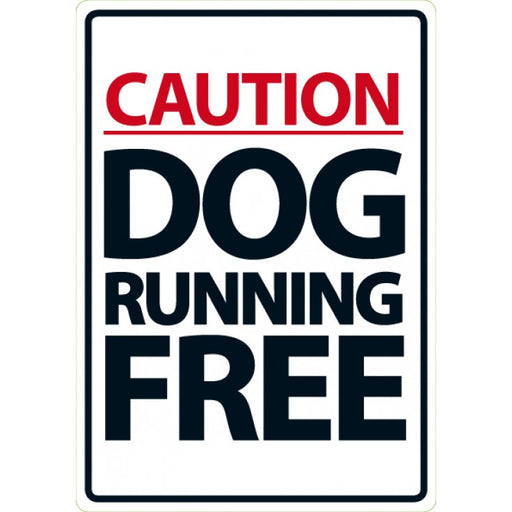 Caution Dog Running Free sign