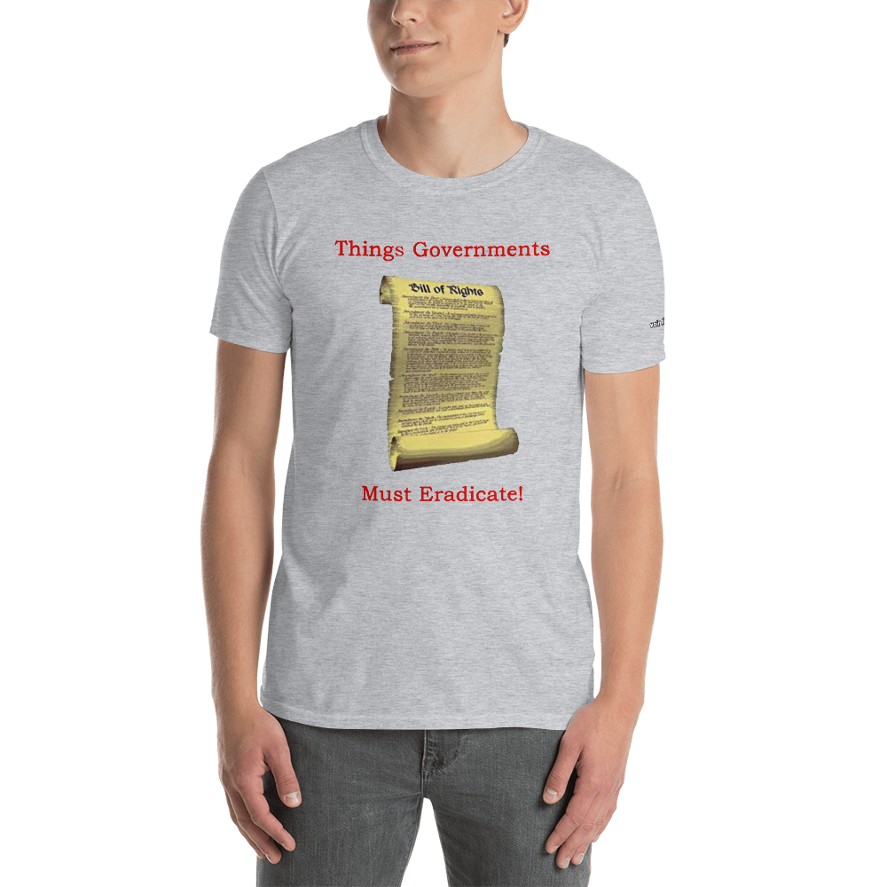 Things Governments Must Eradicate-Short-Sleeve Unisex T-Shirt  (153 g/m²) - Voice4liberty