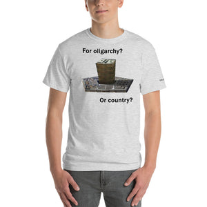 Oligarchy or Country T-Shirt - Voice4liberty