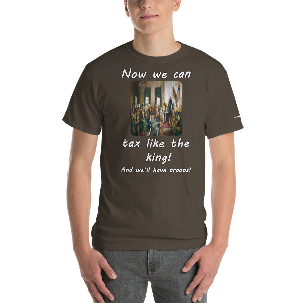 Tax Like the King T-Shirt - Voice4liberty