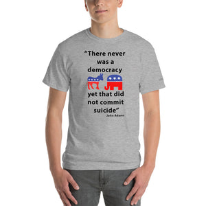 Democracy is Suicide John Adams Quote T-Shirt - Voice4liberty