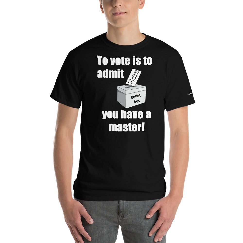 Vote for Master T-Shirt - Voice4liberty