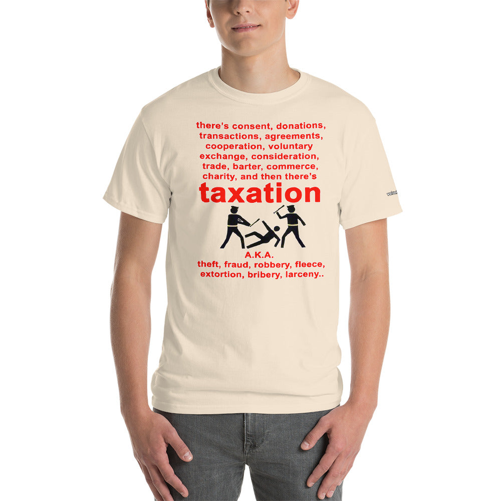 And Then There's Taxation T-Shirt - Voice4liberty