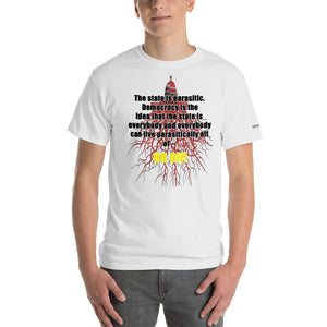 Democracy is Parasitism by Everyone T-Shirt - Voice4liberty