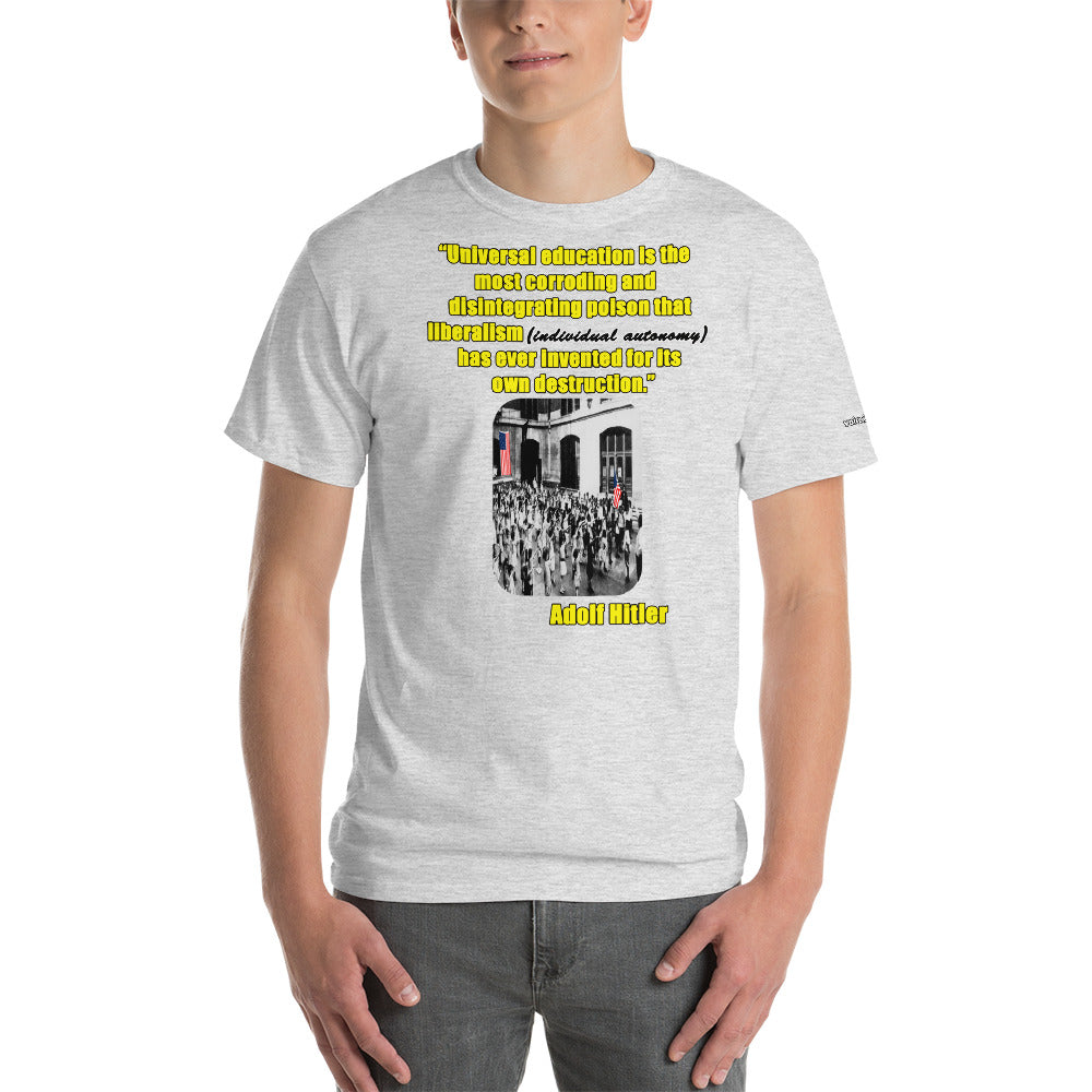 Hitler Quote on Education T-Shirt - Voice4liberty