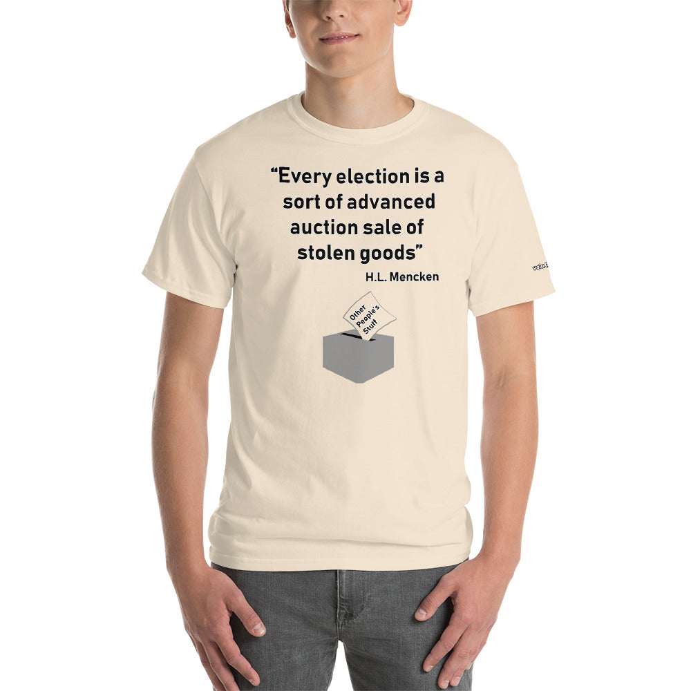 Auction of Stolen Goods  Mencken Quote T-Shirt - Voice4liberty