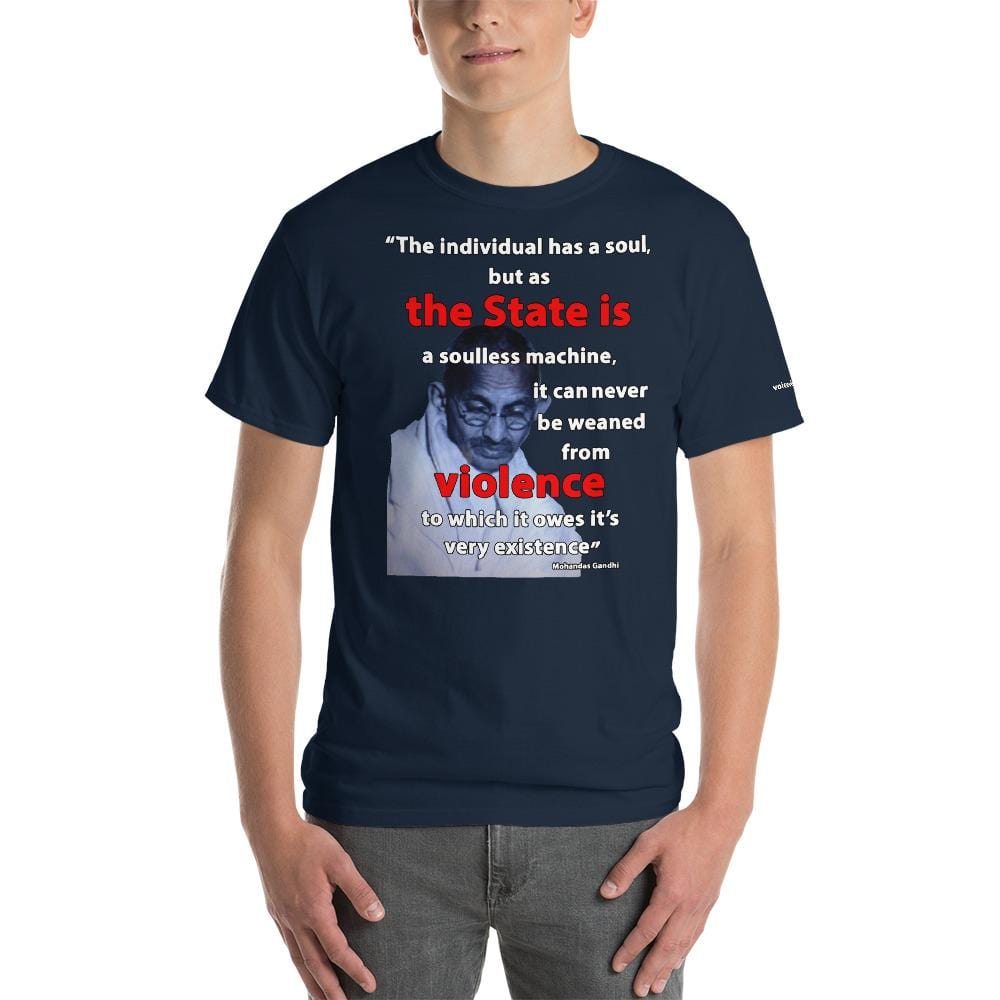 The State is Violence Gandhi Quote T-Shirt - Voice4liberty