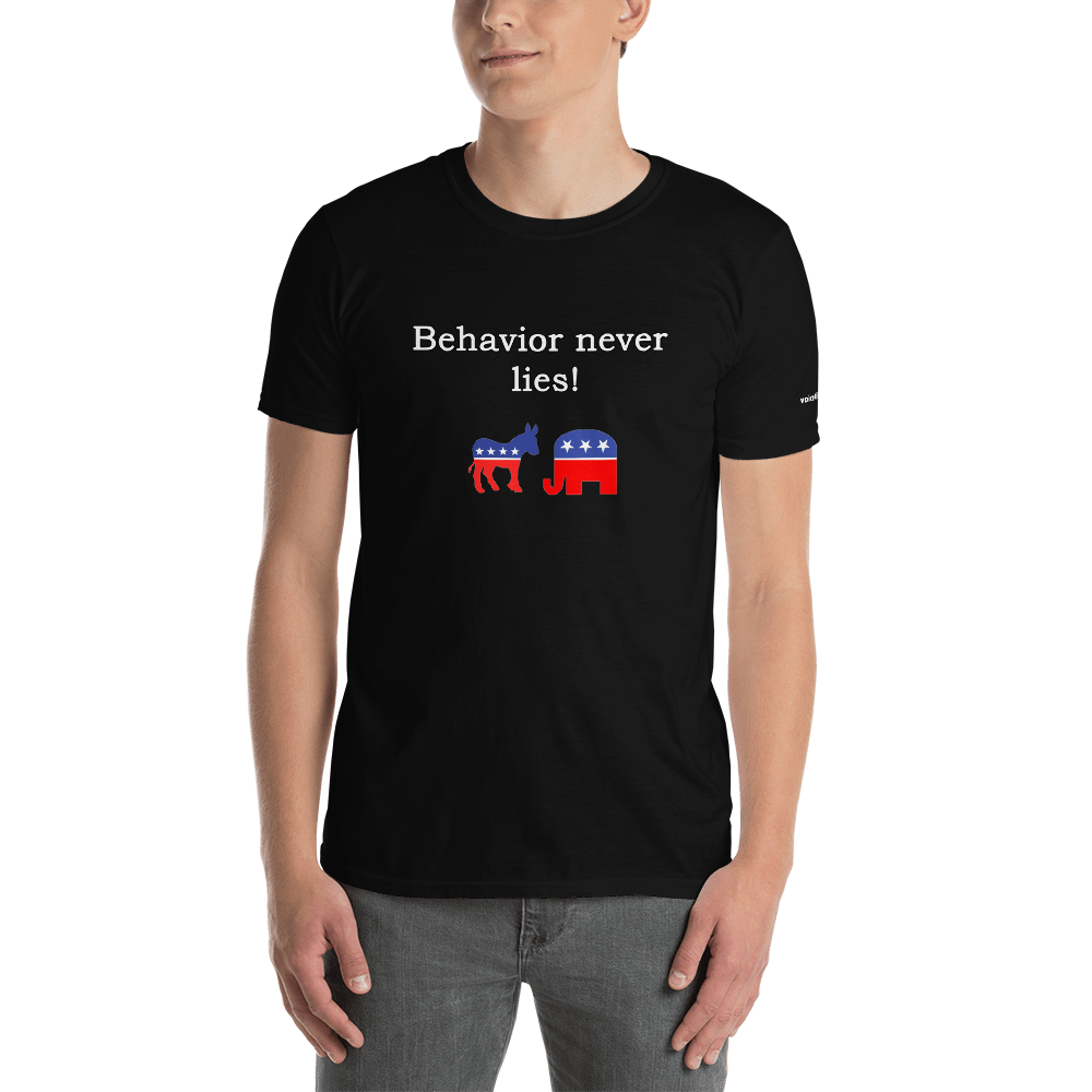 Behavior never lies Short-Sleeve Unisex T-Shirt (153 g/m²) - Voice4liberty