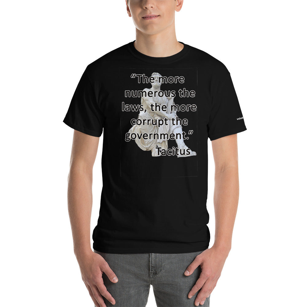 laws = Corruption Tacitus quote T-Shirt - Voice4liberty