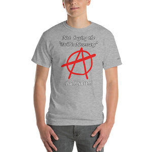 Not Buying the Evil B.S T-Shirt - Voice4liberty